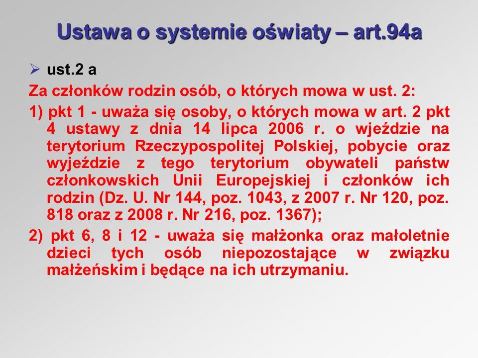 Ustawa o systemie oświaty – art.94a ust.2 a Za członków rodzin osób, o których mowa w ust.