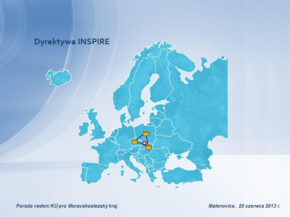 Dyrektywa INSPIRE Porada vedení KÚ pro Moravskoslezský kraj Malenovice, 20 czerwca 2013 r.