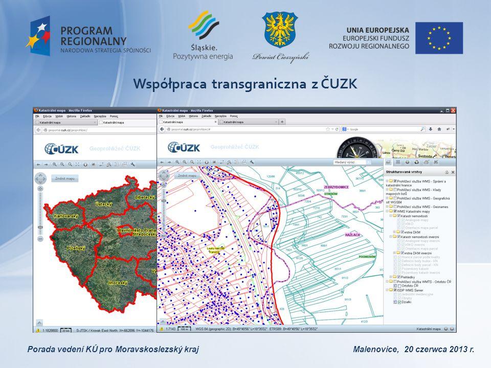 Współpraca transgraniczna z ČUZK Porada vedení KÚ pro Moravskoslezský kraj Malenovice, 20 czerwca 2013 r.