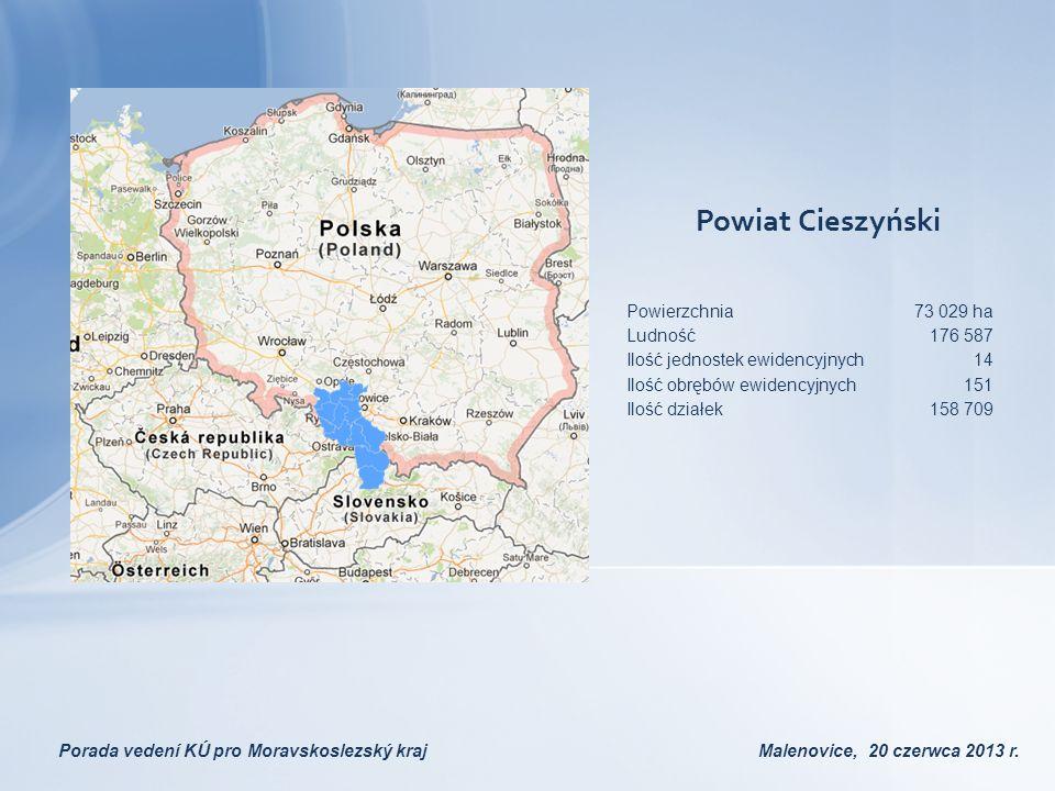 Porada vedení KÚ pro Moravskoslezský kraj Malenovice, 20 czerwca 2013 r. Powiat Cieszyński Powierzchnia73 029 ha Ludność176 587 Ilość jednostek ewiden