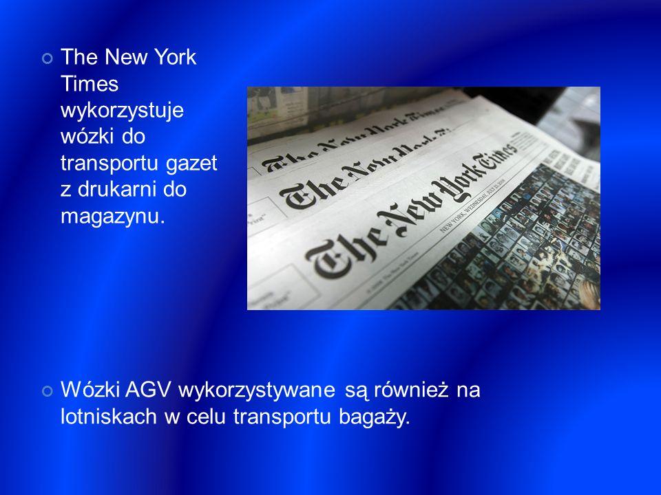 The New York Times wykorzystuje wózki do transportu gazet z drukarni do magazynu. Wózki AGV wykorzystywane są również na lotniskach w celu transportu