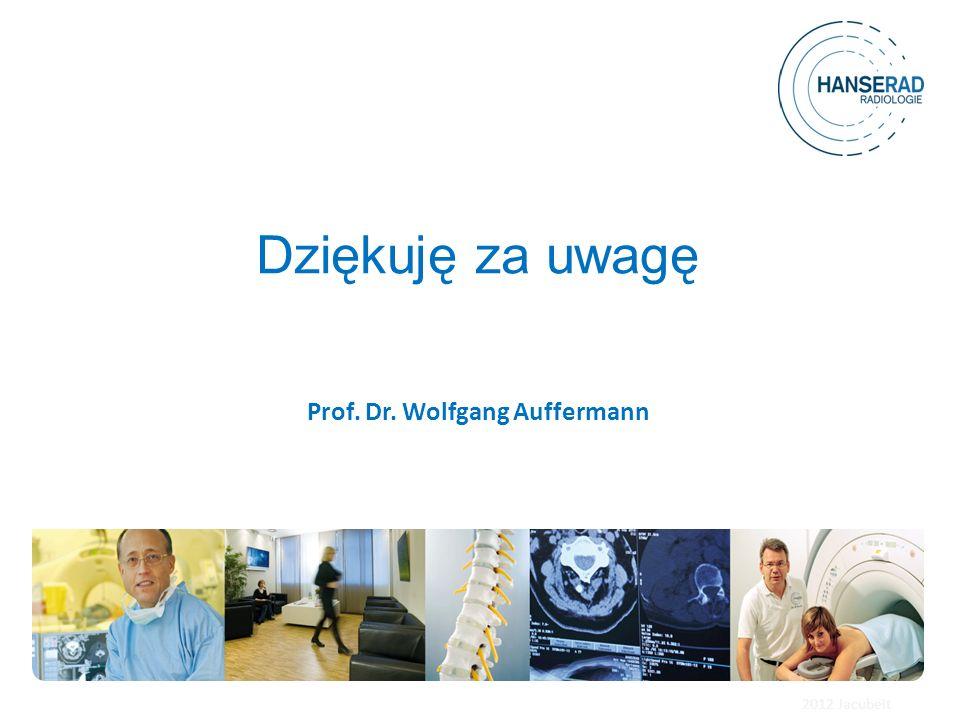 Prof. Dr. Wolfgang Auffermann Dziękuję za uwagę 2012 Jacubeit