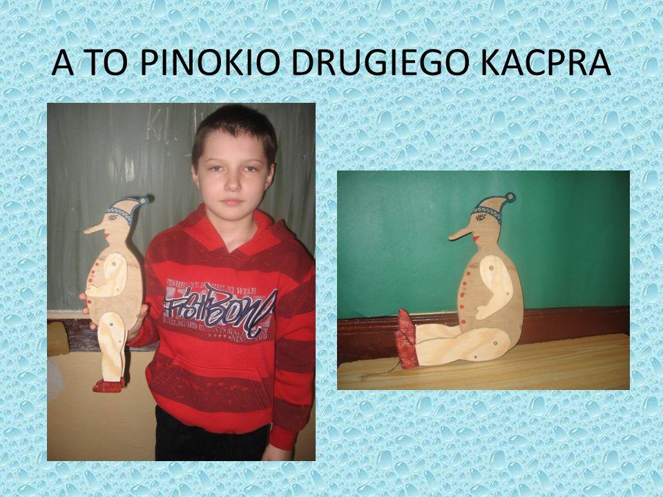 A TO PINOKIO DRUGIEGO KACPRA