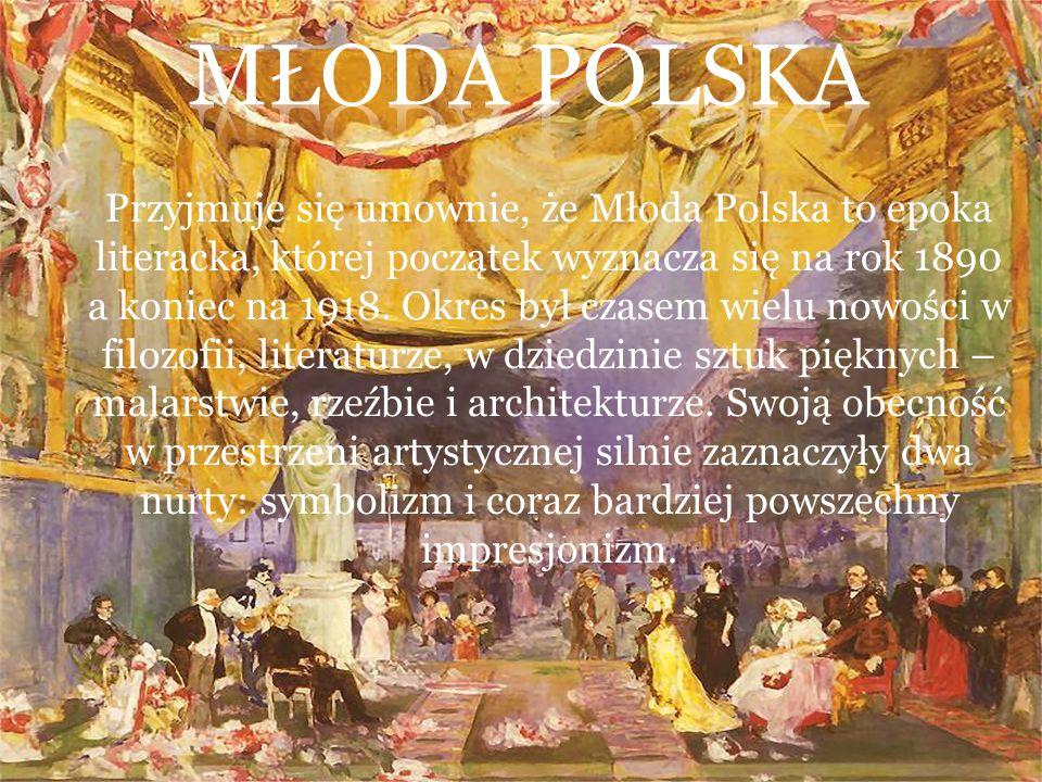 Przyjmuje się umownie, że Młoda Polska to epoka literacka, której początek wyznacza się na rok 1890 a koniec na 1918. Okres był czasem wielu nowości w