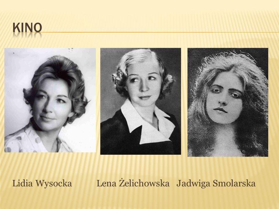 Lidia Wysocka Lena Żelichowska Jadwiga Smolarska
