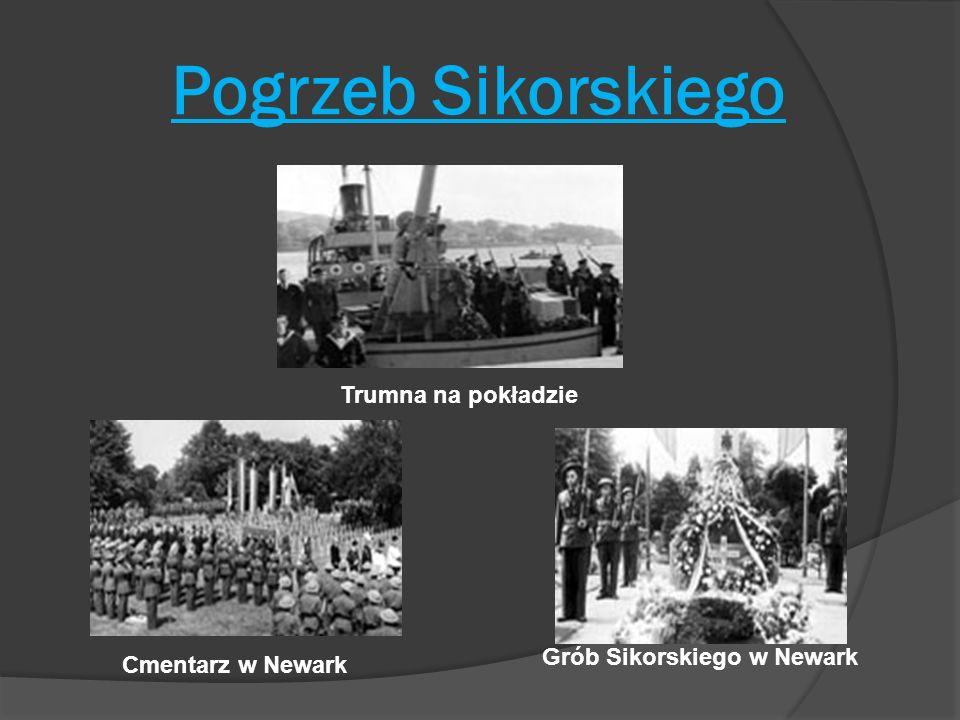 Pogrzeb Sikorskiego Trumna na pokładzie Cmentarz w Newark Grób Sikorskiego w Newark
