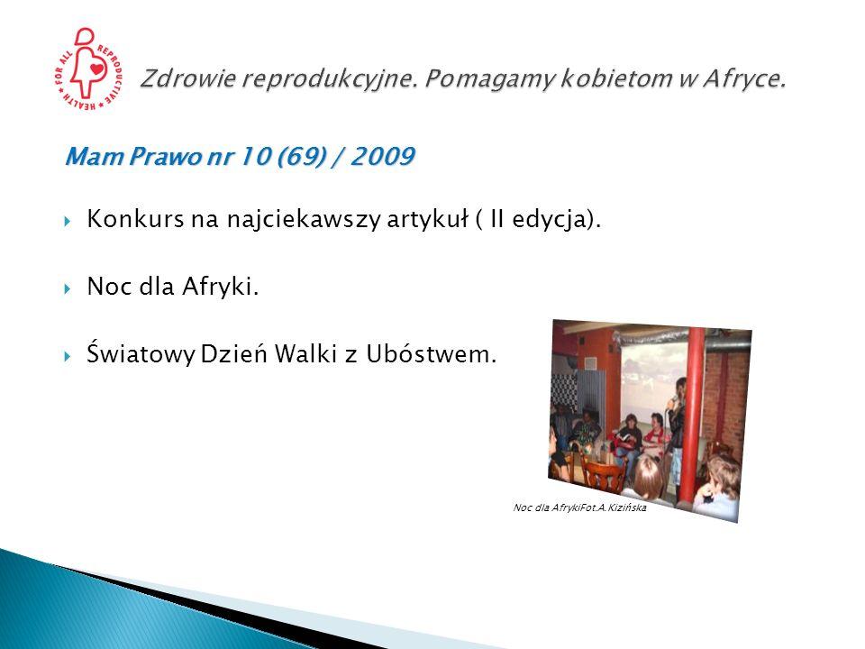 Mam Prawo nr 10 (69) / 2009Mam Prawo nr 10 (69) / 2009 Konkurs na najciekawszy artykuł ( II edycja). Noc dla Afryki. Światowy Dzień Walki z Ubóstwem.