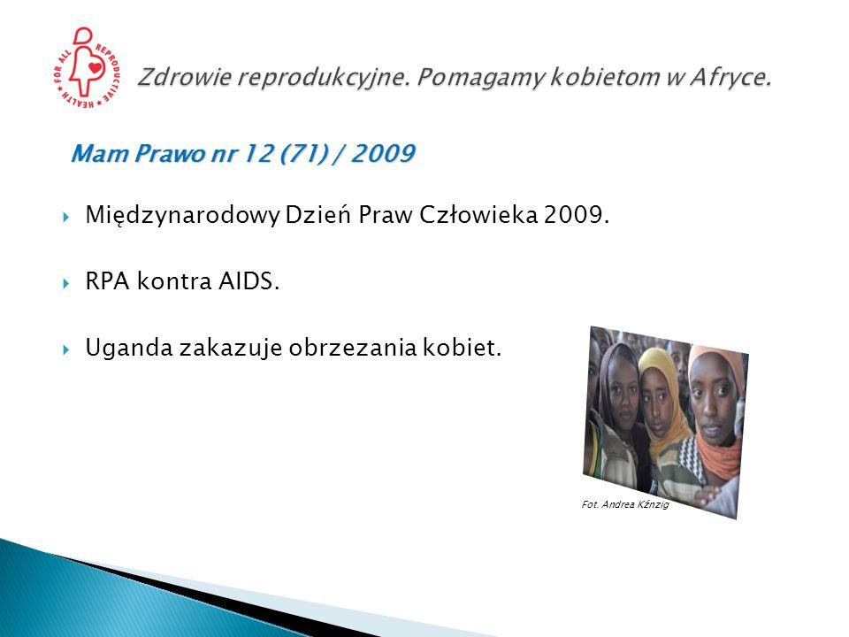 Mam Prawo nr 12 (71) / 2009 Międzynarodowy Dzień Praw Człowieka 2009. RPA kontra AIDS. Uganda zakazuje obrzezania kobiet. Fot. Andrea Kźnzig