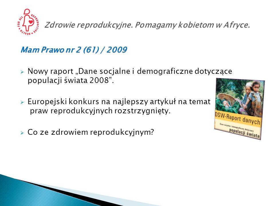 Mam Prawo nr 2 (61) / 2009 Nowy raport Dane socjalne i demograficzne dotyczące populacji świata 2008. Europejski konkurs na najlepszy artykuł na temat