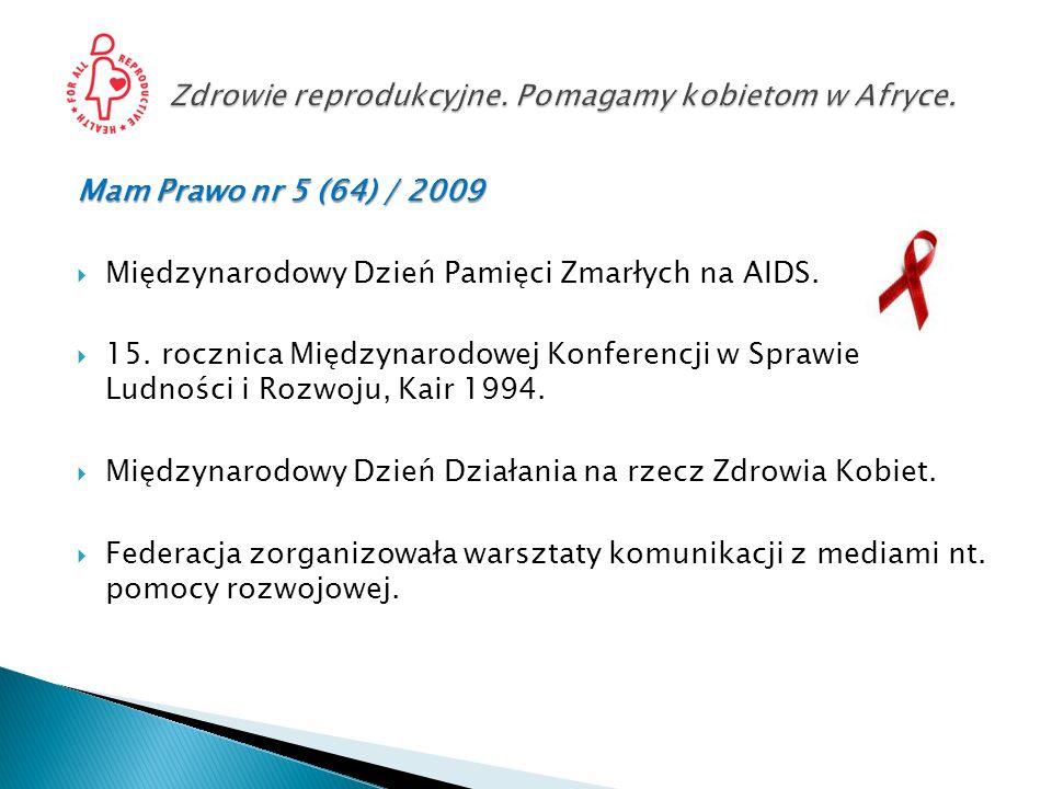 Mam Prawo nr 5 (64) / 2009 Międzynarodowy Dzień Pamięci Zmarłych na AIDS. 15. rocznica Międzynarodowej Konferencji w Sprawie Ludności i Rozwoju, Kair