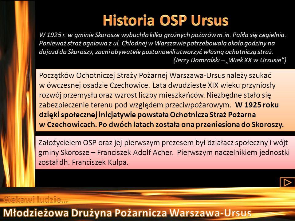 Początków Ochotniczej Straży Pożarnej Warszawa-Ursus należy szukać w ówczesnej osadzie Czechowice. Lata dwudzieste XIX wieku przyniosły rozwój przemys