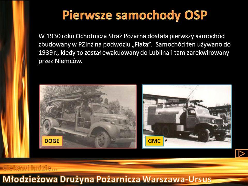 W 1930 roku Ochotnicza Straż Pożarna dostała pierwszy samochód zbudowany w PZInż na podwoziu Fiata. Samochód ten używano do 1939 r., kiedy to został e