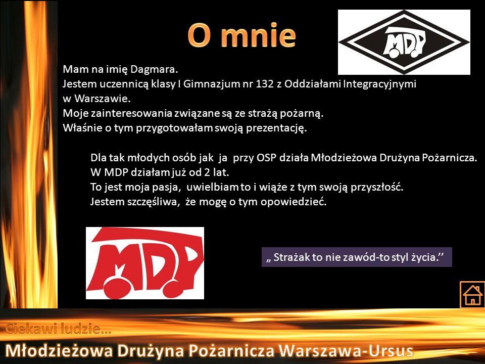Mam na imię Dagmara. Jestem uczennicą klasy I Gimnazjum nr 132 z Oddziałami Integracyjnymi w Warszawie. Moje zainteresowania związane są ze strażą poż