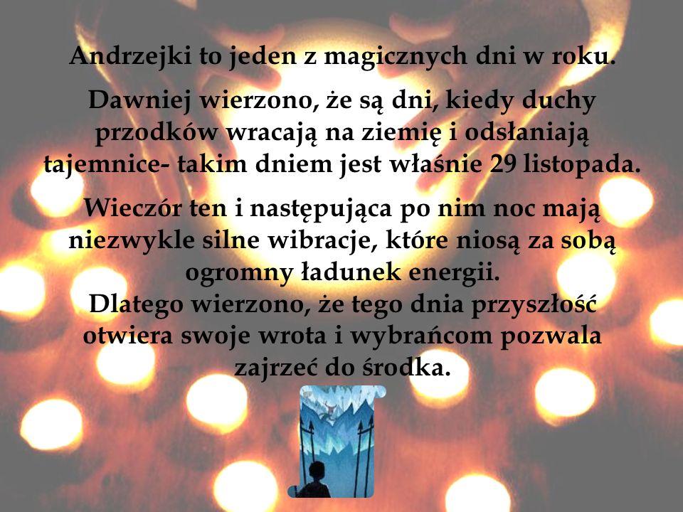 Andrzejki to jeden z magicznych dni w roku.