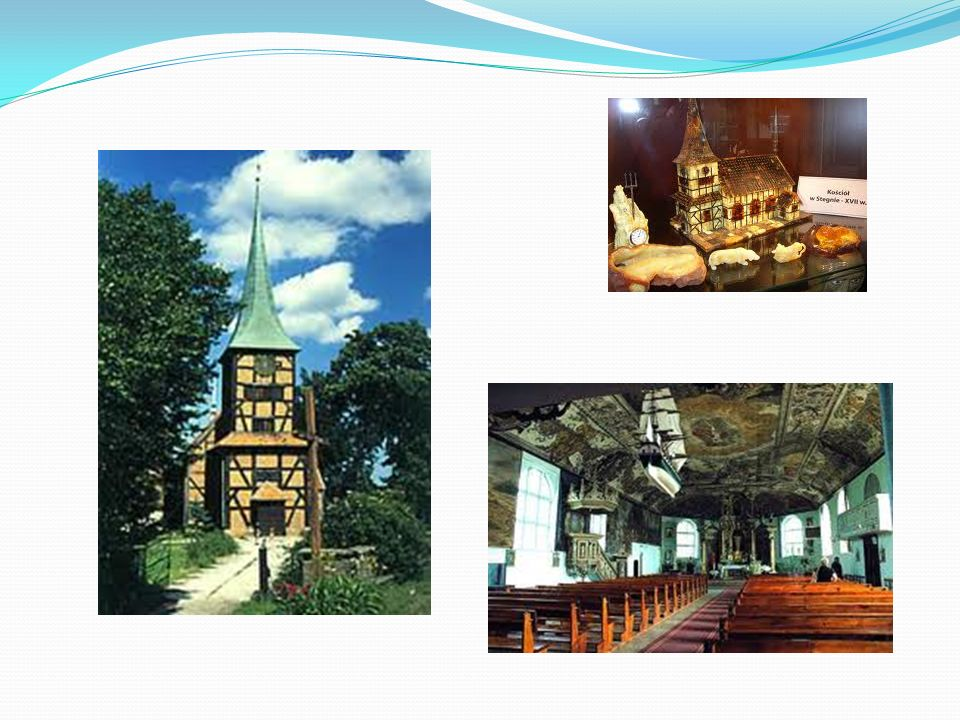 Kościół w Stegnie Kościół z prezbiterium ceglanym i nawą konstrukcji szachulcowej, zbudowany w latach 1681-83, restaurowany w latach 1934-35; salowy,