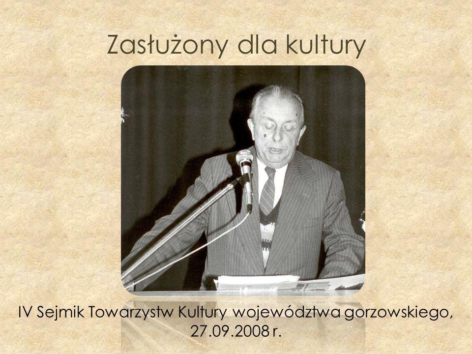 Zasłużony dla kultury IV Sejmik Towarzystw Kultury województwa gorzowskiego, 27.09.2008 r.