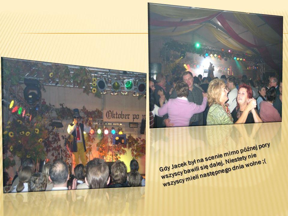 Gdy Jacek był na scenie mimo późnej pory wszyscy bawili się dalej. Niestety nie wszyscy mieli następnego dnia wolne ;(