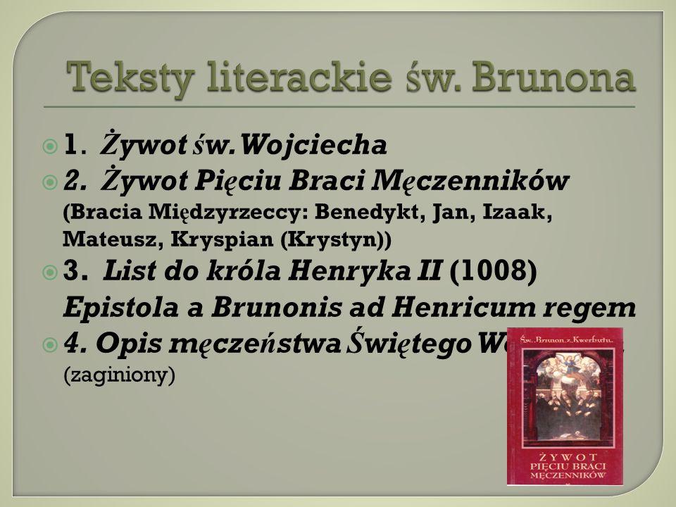 1.Żywot św. Wojciecha 2.