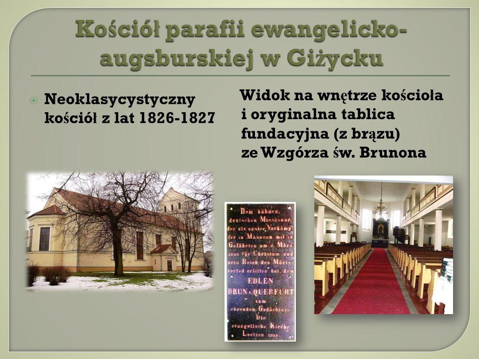 Neoklasycystyczny ko ś ció ł z lat 1826-1827 Widok na wn ę trze ko ś cio ł a i oryginalna tablica fundacyjna (z br ą zu) ze Wzgórza ś w. Brunona