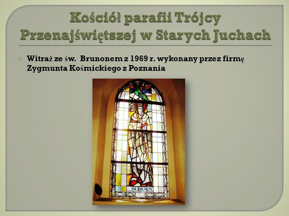 Witra ż ze ś w. Brunonem z 1969 r. wykonany przez firm ę Zygmunta Ko ś mickiego z Poznania