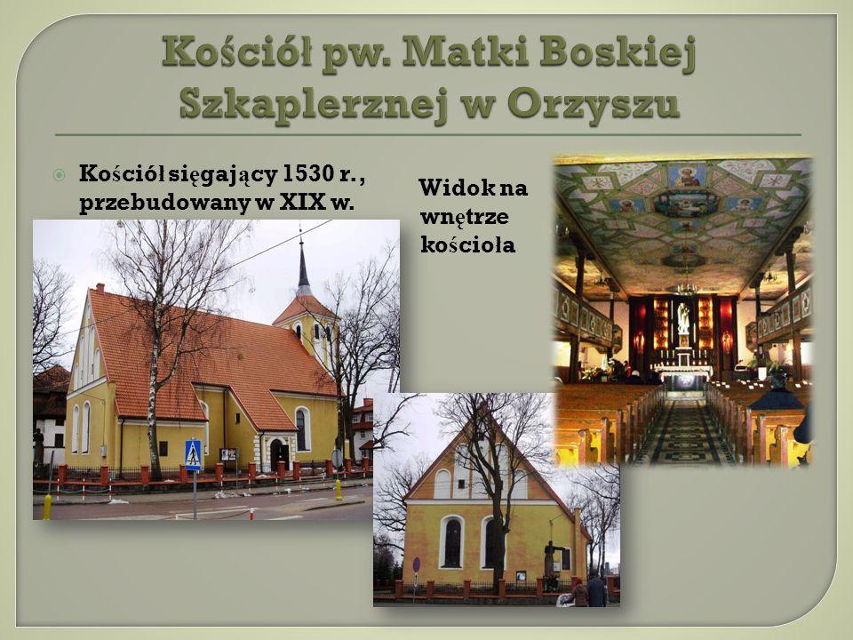 Ko ś ció ł si ę gaj ą cy 1530 r., przebudowany w XIX w. Widok na wn ę trze ko ś cio ł a