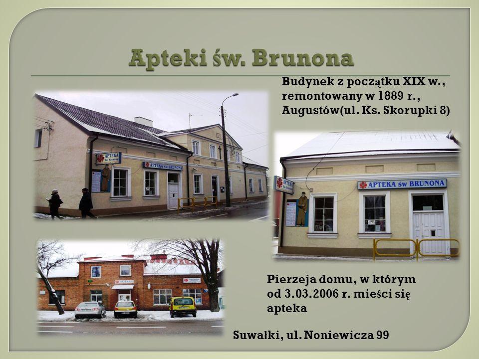 Pierzeja domu, w którym od 3.03.2006 r. mie ś ci si ę apteka Suwa ł ki, ul. Noniewicza 99 Budynek z pocz ą tku XIX w., remontowany w 1889 r., Augustów