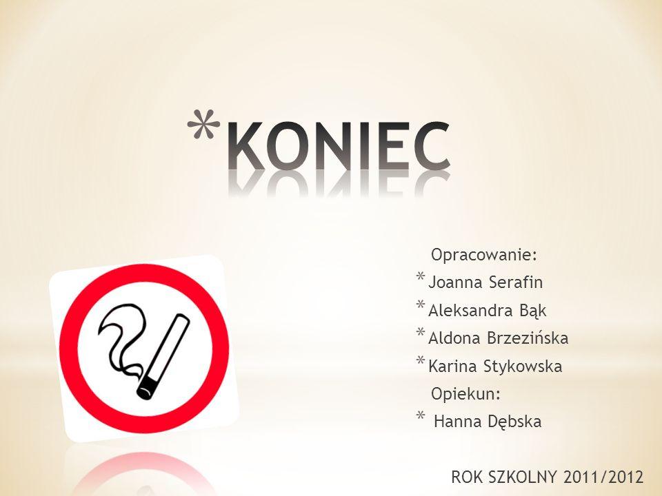 Opracowanie: * Joanna Serafin * Aleksandra Bąk * Aldona Brzezińska * Karina Stykowska Opiekun: * Hanna Dębska ROK SZKOLNY 2011/2012
