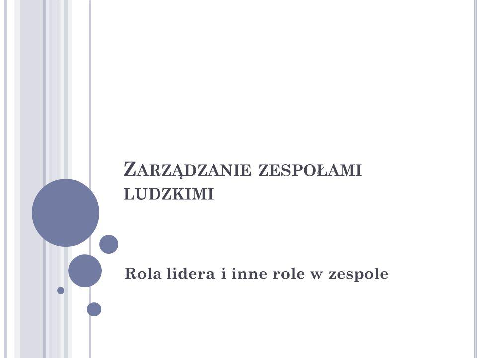 S PONTANICZNIE PRZYJMOWANE ROLE W GRUPIE / ZESPOLE ( NP.