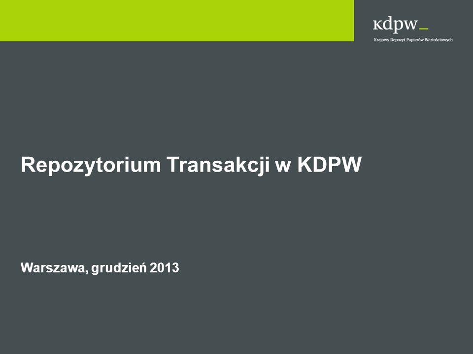 Repozytorium Transakcji w KDPW Warszawa, grudzień 2013