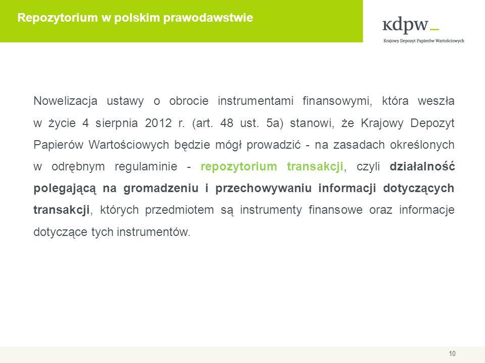 10 Repozytorium w polskim prawodawstwie Nowelizacja ustawy o obrocie instrumentami finansowymi, która weszła w życie 4 sierpnia 2012 r. (art. 48 ust.