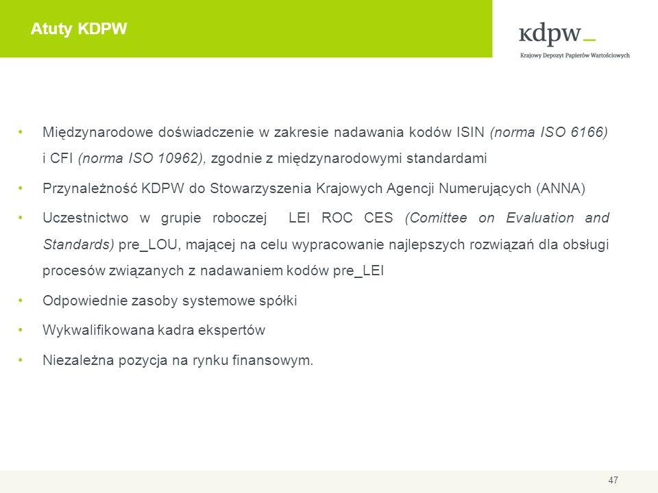 Atuty KDPW Międzynarodowe doświadczenie w zakresie nadawania kodów ISIN (norma ISO 6166) i CFI (norma ISO 10962), zgodnie z międzynarodowymi standarda