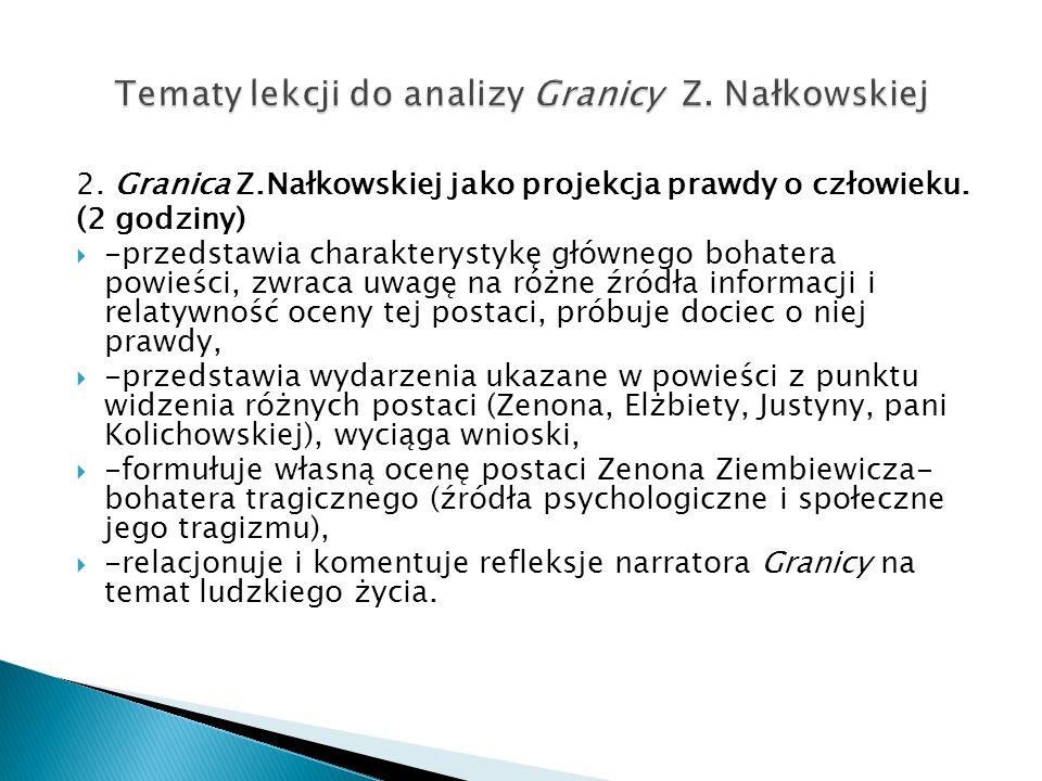 2. Granica Z.Nałkowskiej jako projekcja prawdy o człowieku. (2 godziny) -przedstawia charakterystykę głównego bohatera powieści, zwraca uwagę na różne