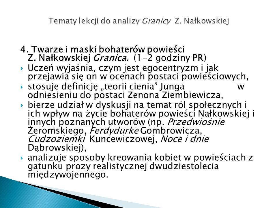 4. Twarze i maski bohaterów powieści Z. Nałkowskiej Granica. (1-2 godziny PR) Uczeń wyjaśnia, czym jest egocentryzm i jak przejawia się on w ocenach p