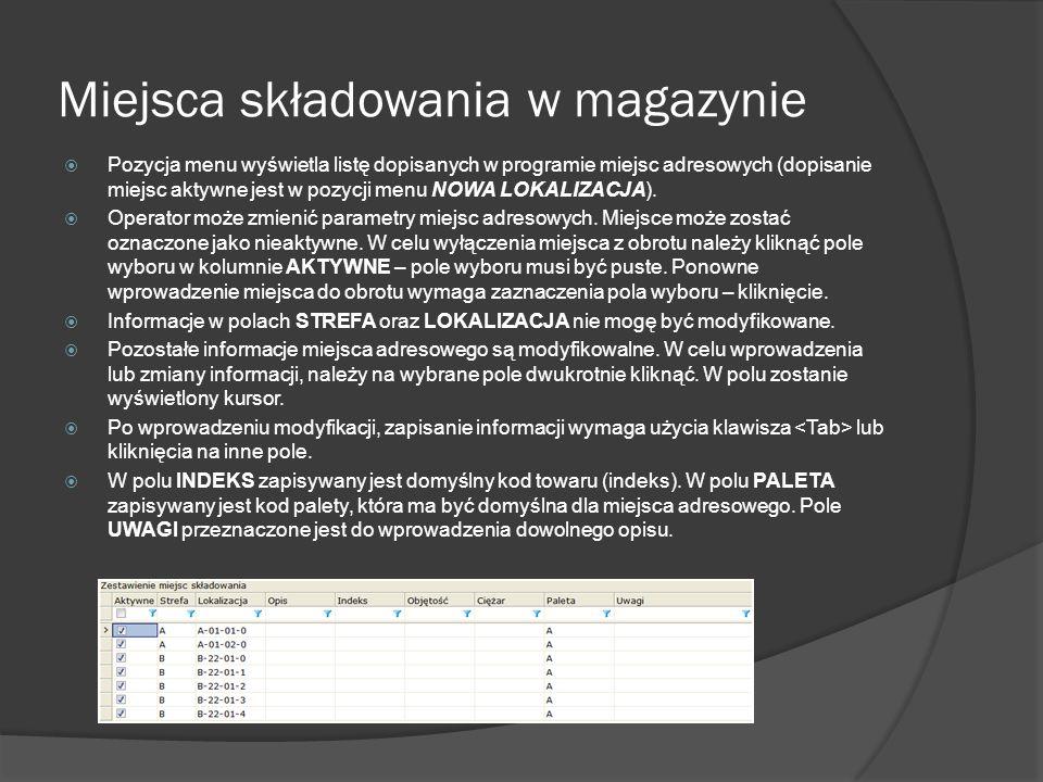 Miejsca składowania w magazynie Pozycja menu wyświetla listę dopisanych w programie miejsc adresowych (dopisanie miejsc aktywne jest w pozycji menu NO