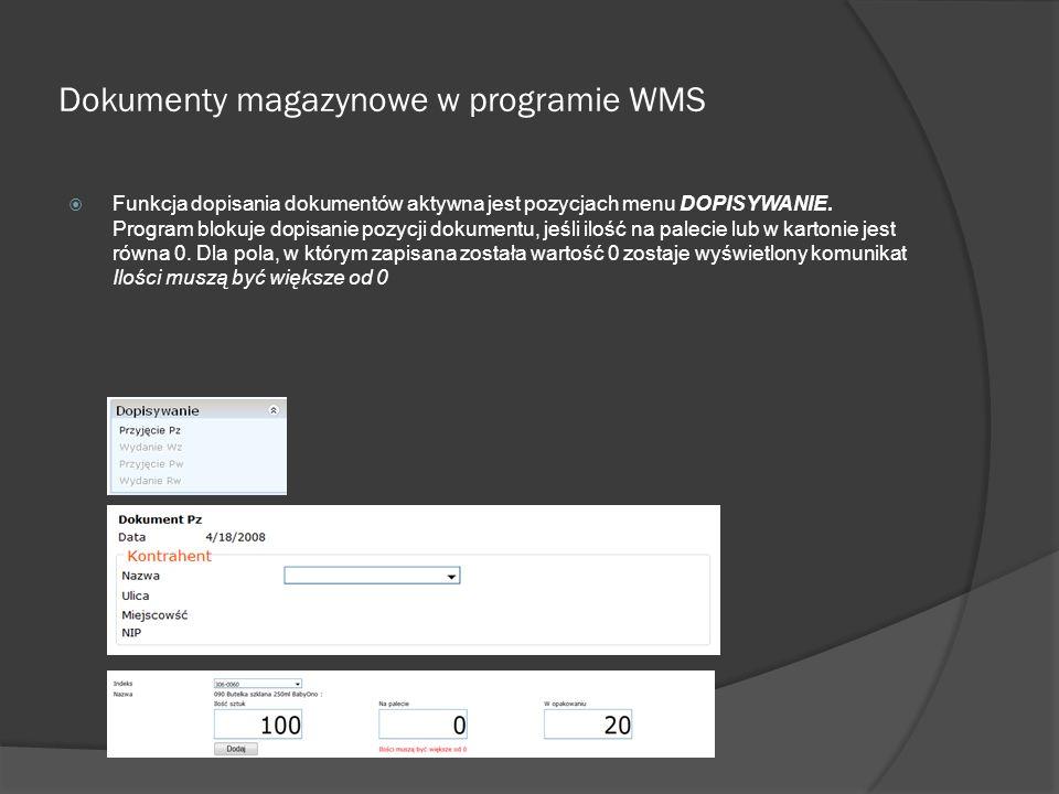 Dokumenty magazynowe w programie WMS Funkcja dopisania dokumentów aktywna jest pozycjach menu DOPISYWANIE. Program blokuje dopisanie pozycji dokumentu