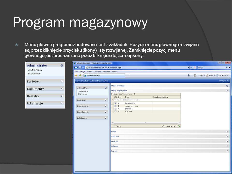 Program magazynowy Menu główne programu zbudowane jest z zakładek. Pozycje menu głównego rozwijane są przez kliknięcie przycisku (ikony) listy rozwija