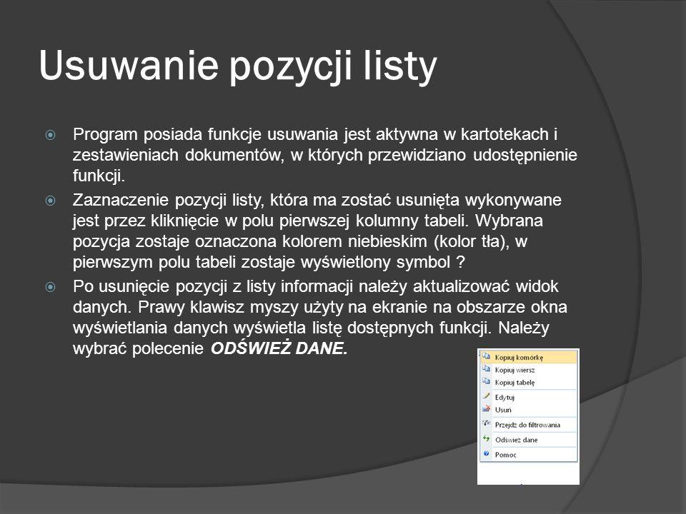 Usuwanie pozycji listy Program posiada funkcje usuwania jest aktywna w kartotekach i zestawieniach dokumentów, w których przewidziano udostępnienie fu