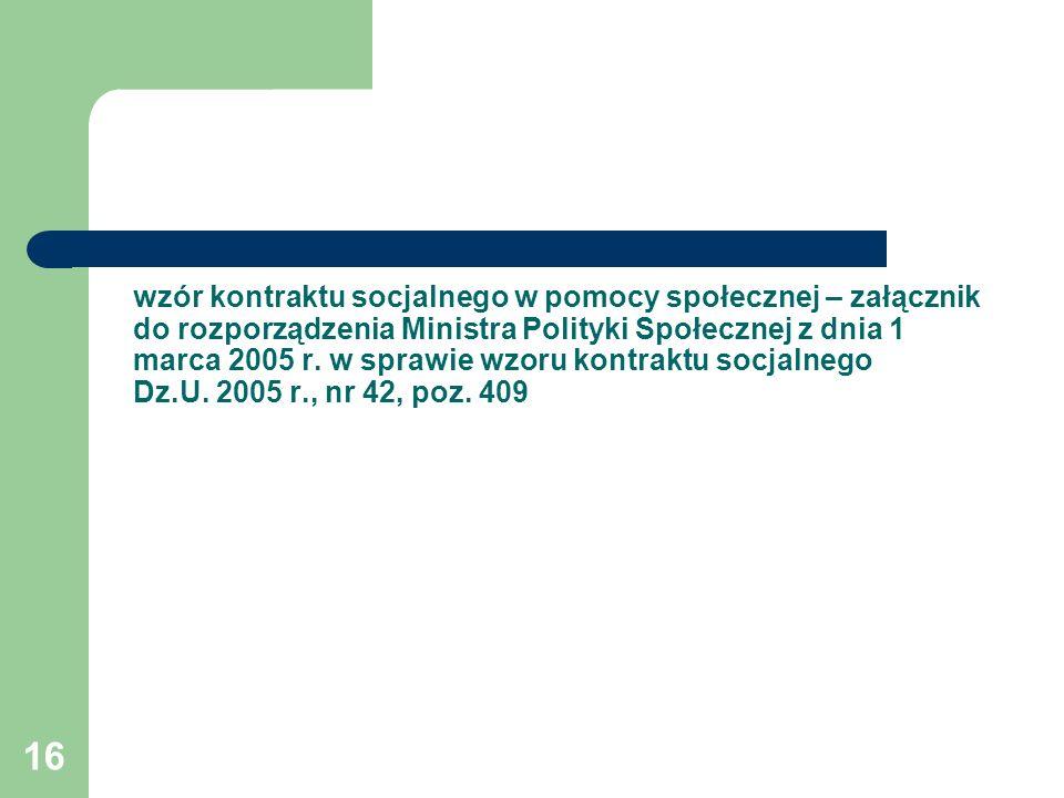 16 wzór kontraktu socjalnego w pomocy społecznej – załącznik do rozporządzenia Ministra Polityki Społecznej z dnia 1 marca 2005 r. w sprawie wzoru kon
