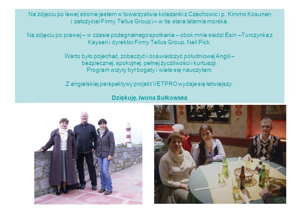 Na zdjęciu po lewej stronie jestem w towarzystwie koleżanki z Czechowic i p. Kimmo Kosunen ( założyciel Firmy Tellus Group) – w tle stara latarnia mor
