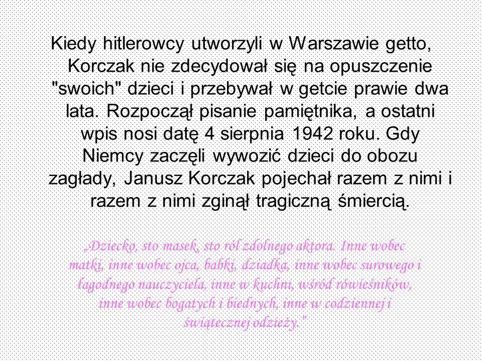Kiedy hitlerowcy utworzyli w Warszawie getto, Korczak nie zdecydował się na opuszczenie