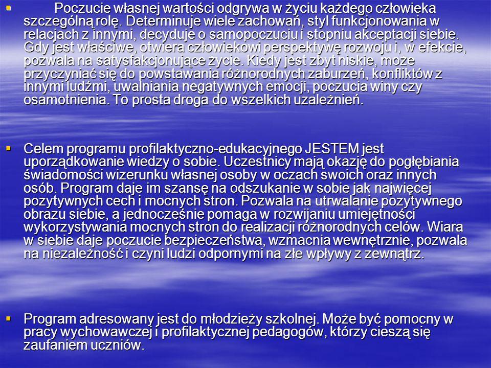 JESTEM Program profilaktyczno-edukacyjny dla młodzieży Grażyna Poraj, Magdalena Poraj Grażyna Poraj, Magdalena Poraj Instytut Psychologii Instytut Psy
