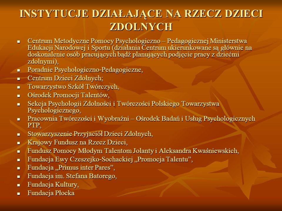 INSTYTUCJE DZIAŁAJĄCE NA RZECZ DZIECI ZDOLNYCH Centrum Metodyczne Pomocy Psychologiczno – Pedagogicznej Ministerstwa Edukacji Narodowej i Sportu (dzia