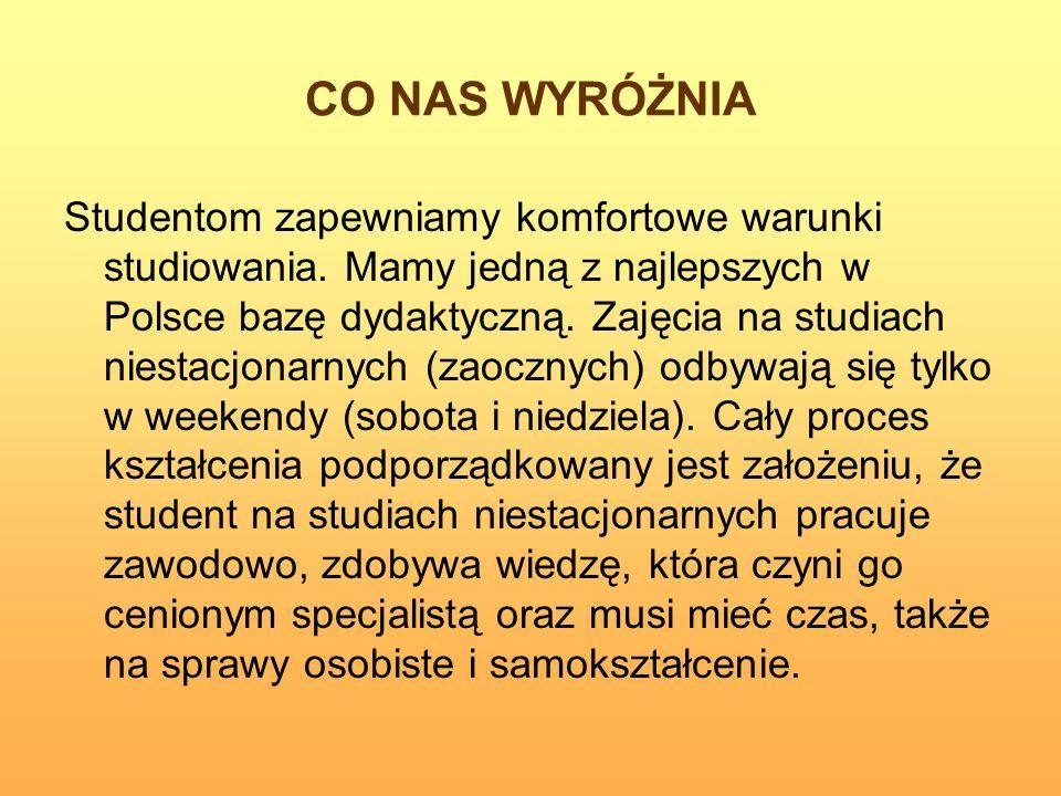 CO NAS WYRÓŻNIA Studentom zapewniamy komfortowe warunki studiowania. Mamy jedną z najlepszych w Polsce bazę dydaktyczną. Zajęcia na studiach niestacjo