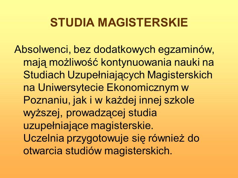 STUDIA MAGISTERSKIE Absolwenci, bez dodatkowych egzaminów, mają możliwość kontynuowania nauki na Studiach Uzupełniających Magisterskich na Uniwersytec