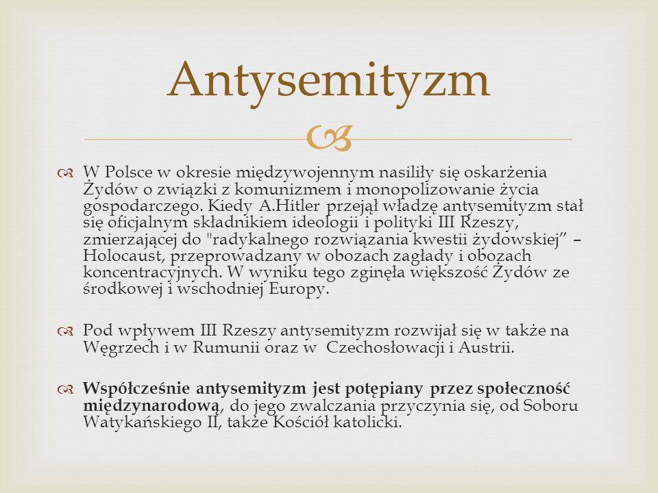 W Polsce w okresie międzywojennym nasiliły się oskarżenia Żydów o związki z komunizmem i monopolizowanie życia gospodarczego. Kiedy A.Hitler przejął w
