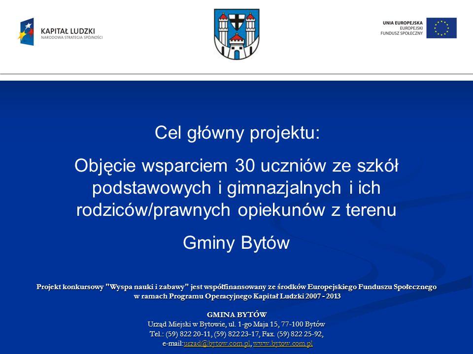 Projekt konkursowy Wyspa nauki i zabawy jest współfinansowany ze środków Europejskiego Funduszu Społecznego w ramach Programu Operacyjnego Kapitał Ludzki 2007 - 2013 w ramach Programu Operacyjnego Kapitał Ludzki 2007 - 2013 GMINA BYTÓW Urząd Miejski w Bytowie, ul.