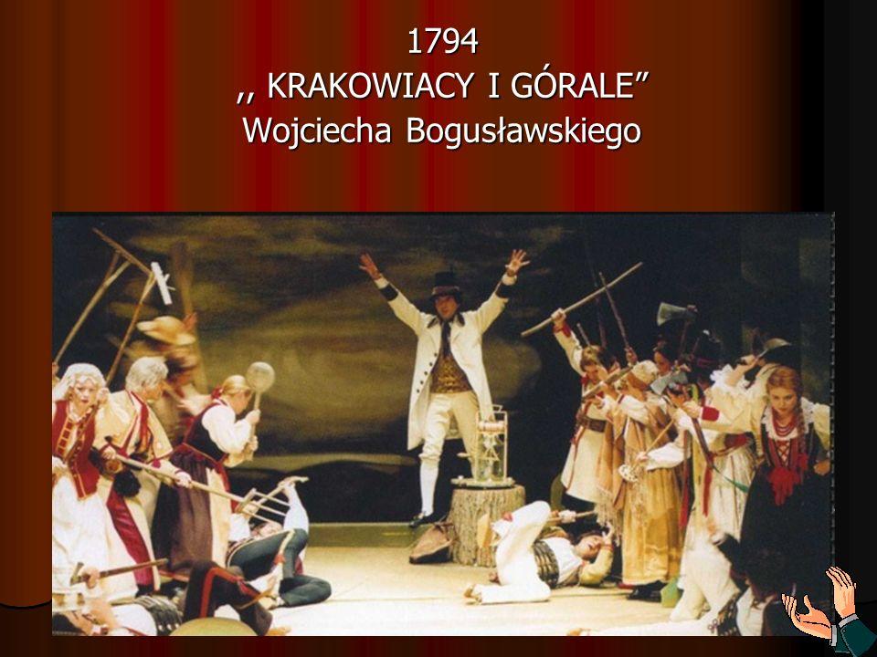 1794,, KRAKOWIACY I GÓRALE Wojciecha Bogusławskiego