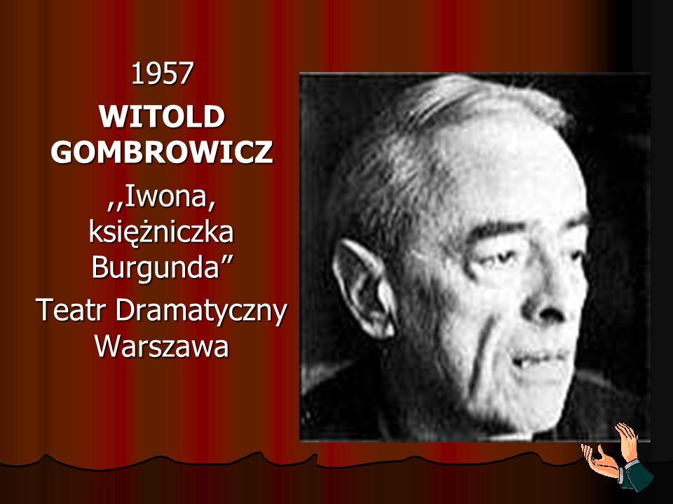 1957 WITOLD GOMBROWICZ,,Iwona, księżniczka Burgunda Teatr Dramatyczny Warszawa