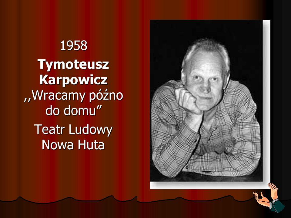 1958 Tymoteusz Karpowicz,,Wracamy późno do domu Teatr Ludowy Nowa Huta