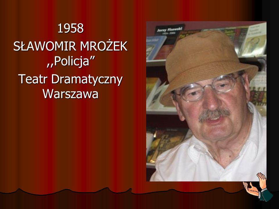 1958 SŁAWOMIR MROŻEK,,Policja Teatr Dramatyczny Warszawa
